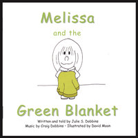 Melissa and the Green Blanket — Julie S. Dobbins (with music by Craig Dobbins)