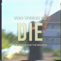 Too Tough to Die — Reverend and the Makers, Reverend & The Makers