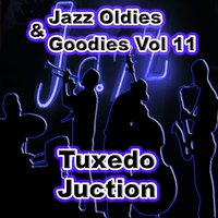 Jazz Oldies & Goodies Vol 11 / Tuxedo Juction — сборник