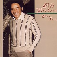 'Bout Love — Bill Withers