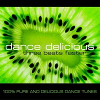 Dance Delicious Three (Beats Faster) - 100 Pure And Delicious Dance Tunes — сборник