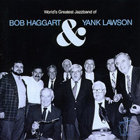 World's Greatest Jazz Band — Bob Haggart, Yank Lawson