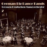 German Big Dance Bands, Vol. 2 — сборник