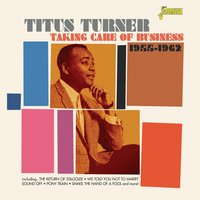Taking Care of Business, 1955 - 1962 — Titus Turner