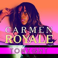 Tonight — Carmen Royale
