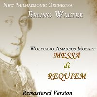Wolfgang Amadeus Mozart: Messa di Requiem — Вольфганг Амадей Моцарт, New York Philharmonic Orchestra, Bruno Walter, The Westminster Choir, Irmgard Seefried, Jennie Tourel, Leopold Simoneau, William Warfield