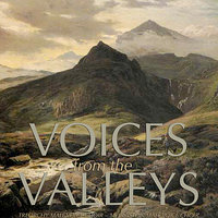 Voices From The Valleys — Treorchy Male Voice Choir, Morriston Male Voice Choir