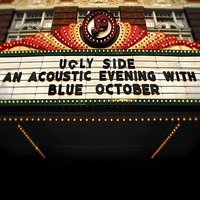 Ugly Side: An Acoustic Evening With Blue October — Blue October