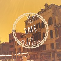 My Italian Cafe, Vol. 1 — сборник