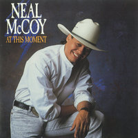 At This Moment — Neal Mccoy