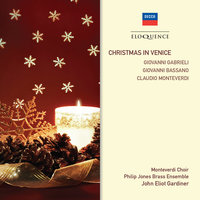 A Venetian Christmas — The Monteverdi Choir, The Philip Jones Brass Ensemble, John Eliot Gardiner