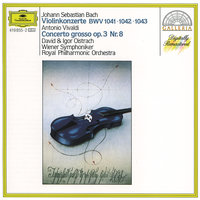 Bach, J.S.: Violin Concertos BWV 1041-1043 — Royal Philharmonic Orchestra, Wiener Symphoniker, George Malcolm, Давид Ойстрах, Igor Oistrakh, Georg Fischer
