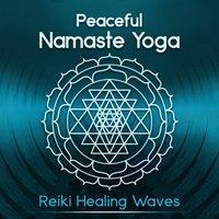 Peaceful Namaste Yoga - Reiki Healing Waves & Zen Buddha Indian