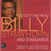 You Go To My Head: Strayhorn and Standards — The Dutch Jazz Orchestra