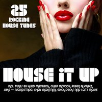 House It Up - 25 Rocking House Tunes — сборник