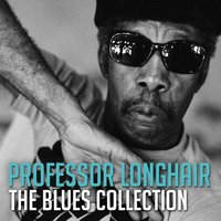 The Blues Collection: Professor Longhair — Professor Longhair