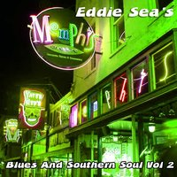 Eddie Sea's Blues and Southern Soul Vol 2 — сборник