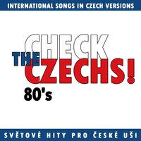 Check The Czechs!  80´s - international songs in Czech versions — сборник