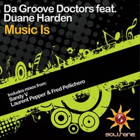 Music Is — Da Groove Doctors feat. Duane Harden