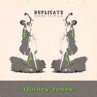 Duplicate — Quincy Jones