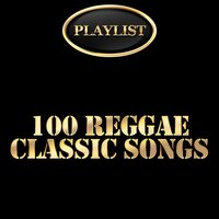 100 Reggae Classic Songs Playlist — сборник