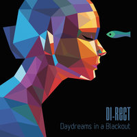 Daydreams In A Blackout — Di-Rect