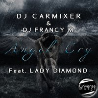Angel Cry — DJ Carmixer, Dj Francy M, Lady Diamond