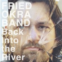 Back into the River — The Fried Okra Band