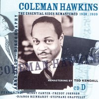 The Essential Sides Remastered 1936-1939 — Coleman Hawkins