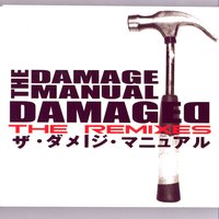 Damaged: The Remixes — The Damage Manual