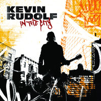 In The City — Kevin Rudolf