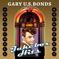 Jukebox Hits — Gary U.S. Bonds