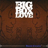 The Big Box of Love — Sam Crain