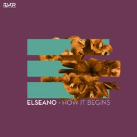 How It Begins — Elseano
