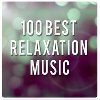100 Best Relaxation Music — сборник