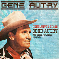 Gene Autry Sings Gene Autry And Other Favorites — Gene Autry