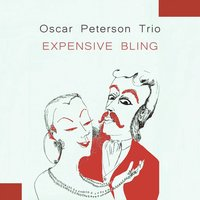 Expensive Bling — The Oscar Peterson Trio