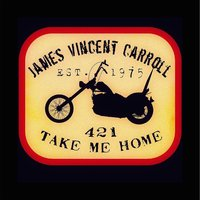 421 Take Me Home — James Vincent Carroll