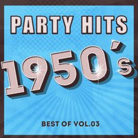 Party Hits of 1950 - Best Of Vol.3 — сборник