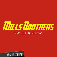 Sweet & Slow — The Mills Brothers