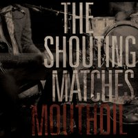 Mouthoil — The Shouting Matches