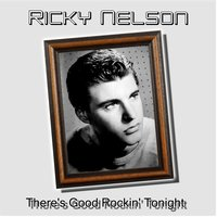 There's Good Rockin' Tonight — Ricky Nelson