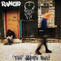 Life Won't Wait — Rancid