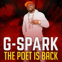 The Poet Is Back — G-Spark