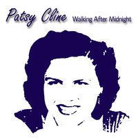 Walking After Midnight — Patsy Cline