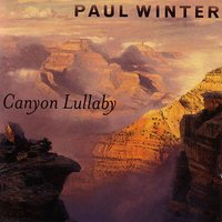 Canyon Lullaby — Paul Winter Consort