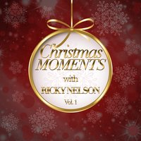 Christmas Moments With Ricky Nelson, Vol. 1 — Ricky Nelson