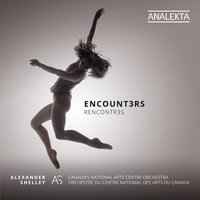Encount3rs — Andrew Staniland, National Arts Centre Orchestra, Alexander Shelley, Canada's National Arts Centre Orchestra