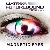 Magnetic Eyes — Matrix & Futurebound, Baby Blue