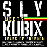 Tears of Freedom — Sly, Kubix, Sly, Kubix
